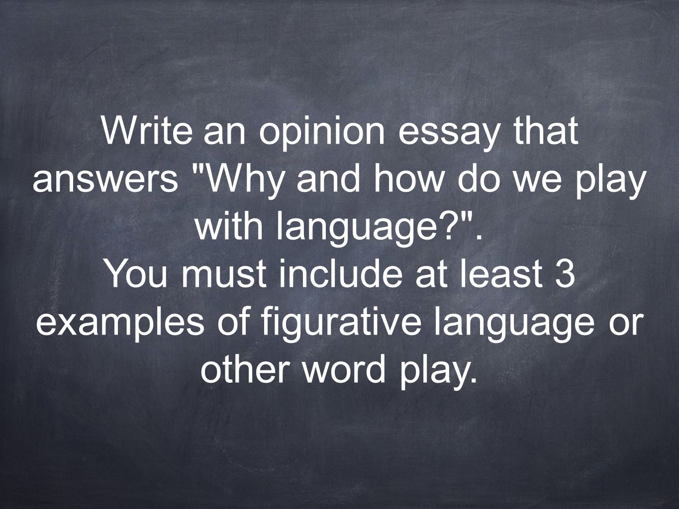Write an opinion essay that answers Why and how do we play with language .