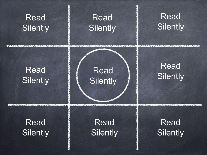 Read Silently. Read. Silently. Read. Silently. Read. Silently. Read. Silently. Read. Silently.