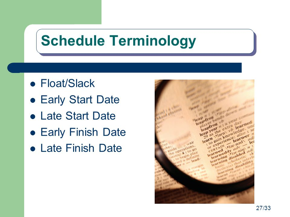 Schedule Terminology Float/Slack Early Start Date Late Start Date