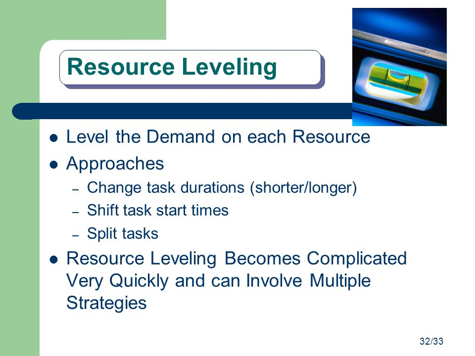 Resource Leveling Level the Demand on each Resource Approaches