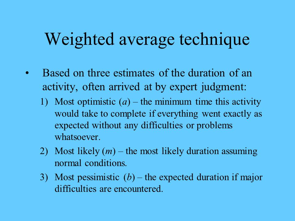 Weighted average technique