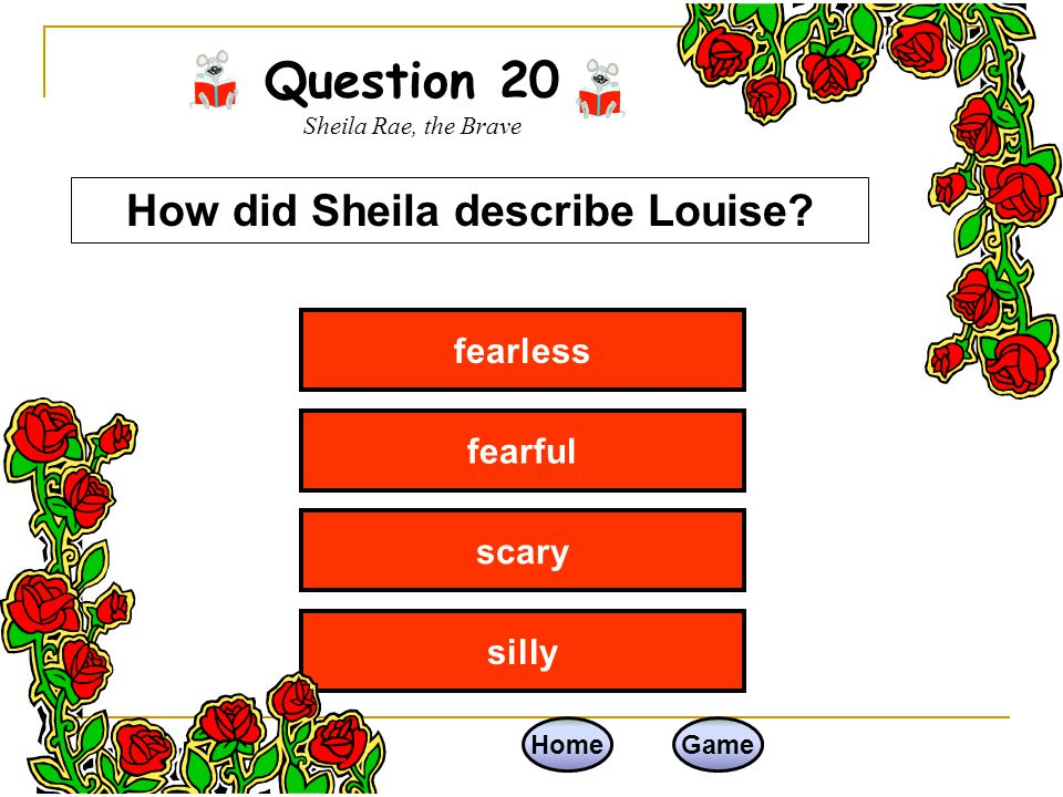 Question 20 Sheila Rae, the Brave