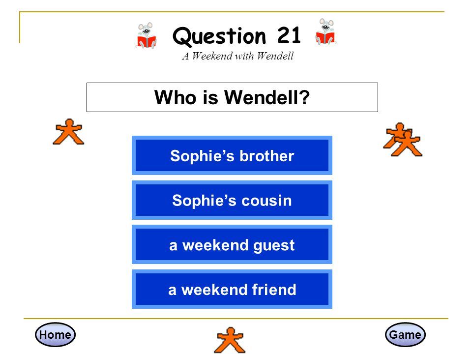 Question 21 A Weekend with Wendell