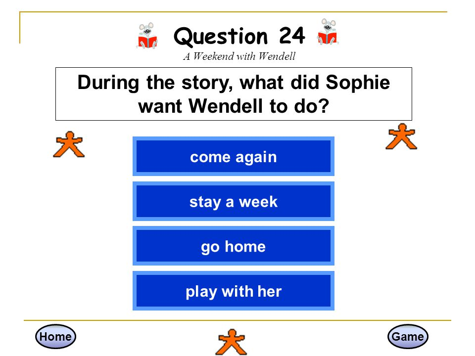 Question 24 A Weekend with Wendell