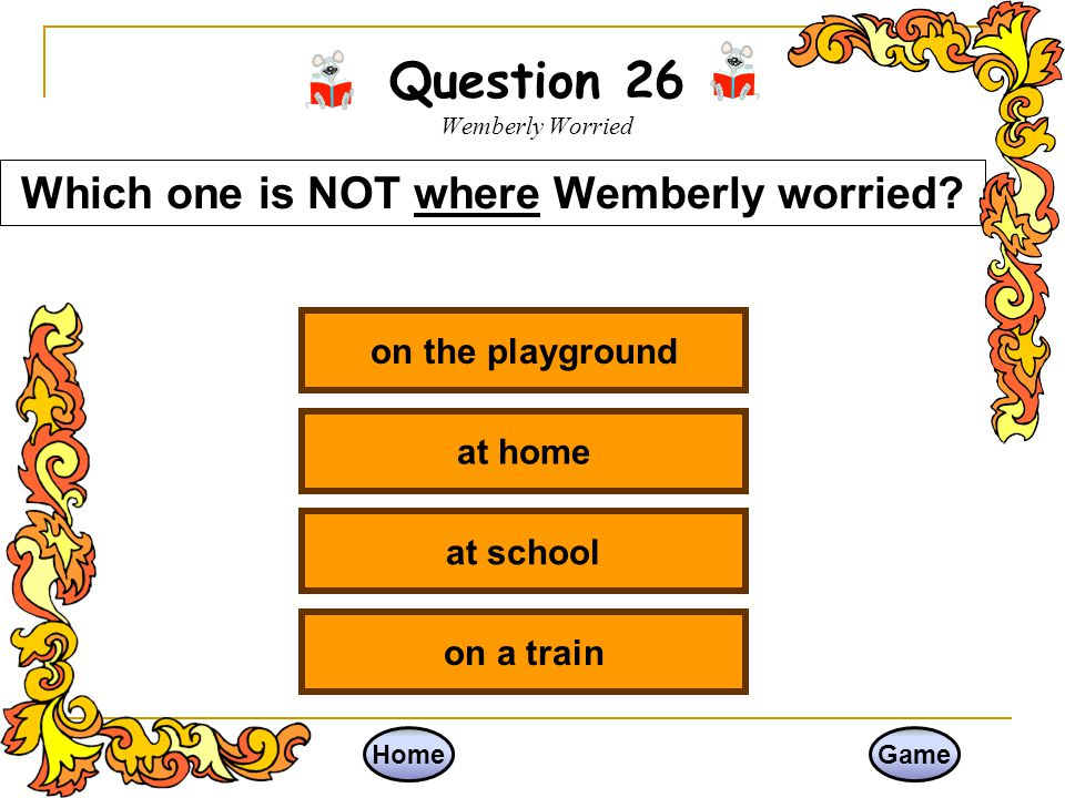 Question 26 Wemberly Worried