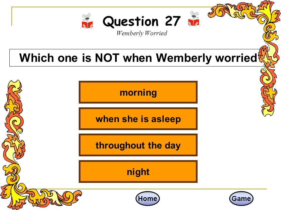 Question 27 Wemberly Worried