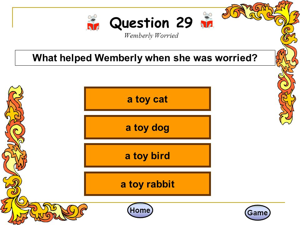Question 29 Wemberly Worried