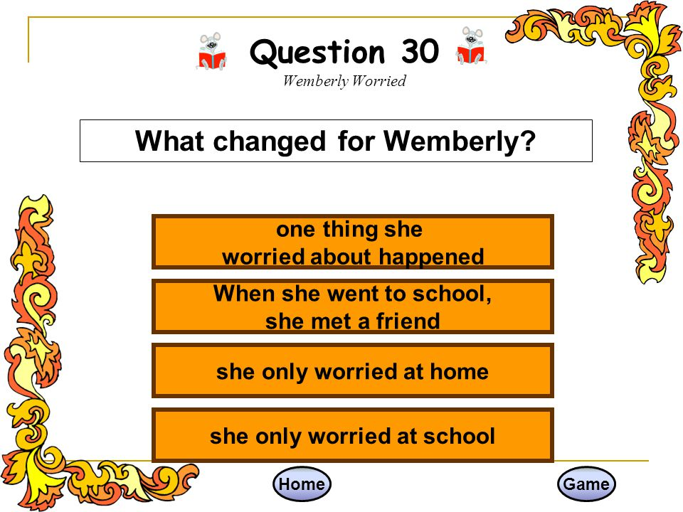 Question 30 Wemberly Worried