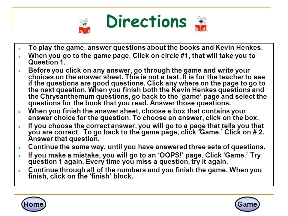 Directions To play the game, answer questions about the books and Kevin Henkes.