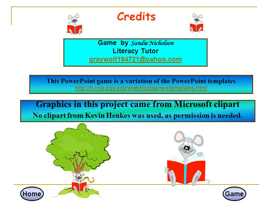 Credits Graphics in this project came from Microsoft clipart
