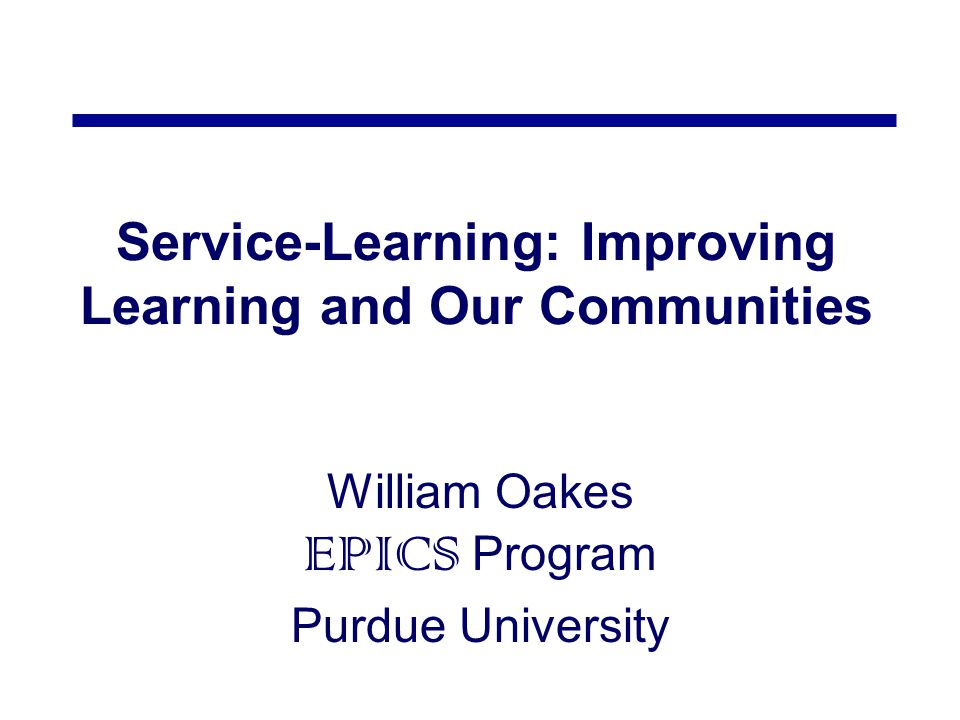 Service-Learning: Improving Learning and Our Communities