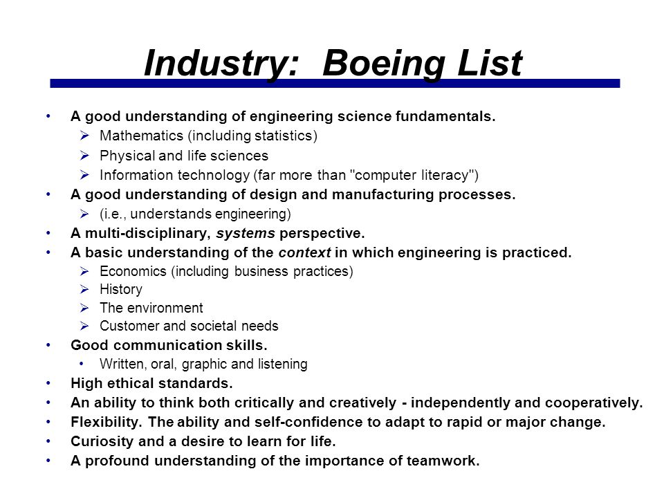 Industry: Boeing List A good understanding of engineering science fundamentals. Mathematics (including statistics)
