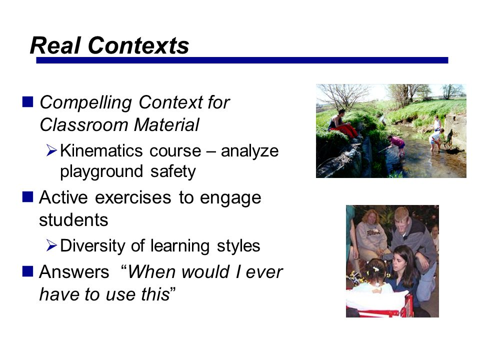 Real Contexts Compelling Context for Classroom Material