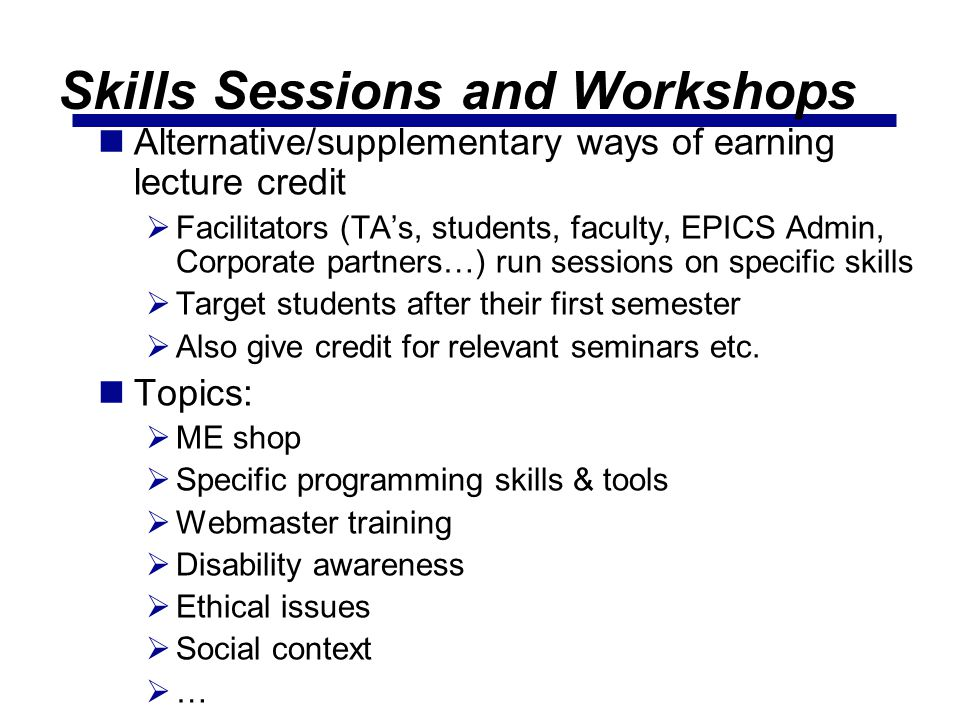 Skills Sessions and Workshops