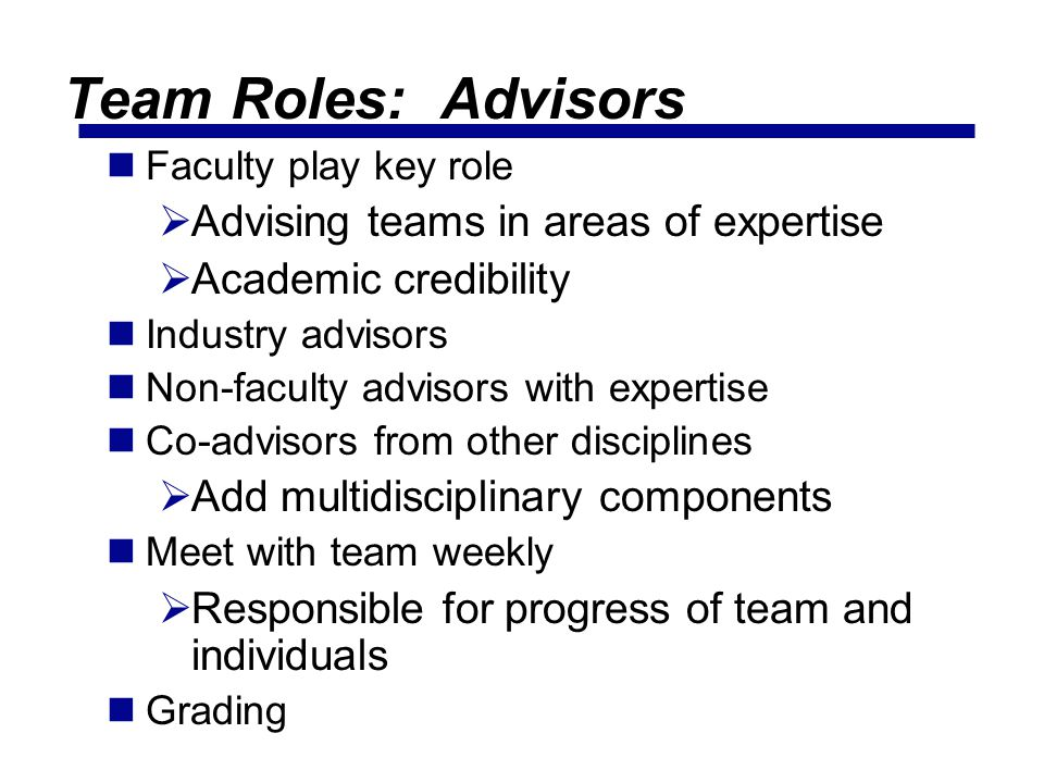 Team Roles: Advisors Advising teams in areas of expertise