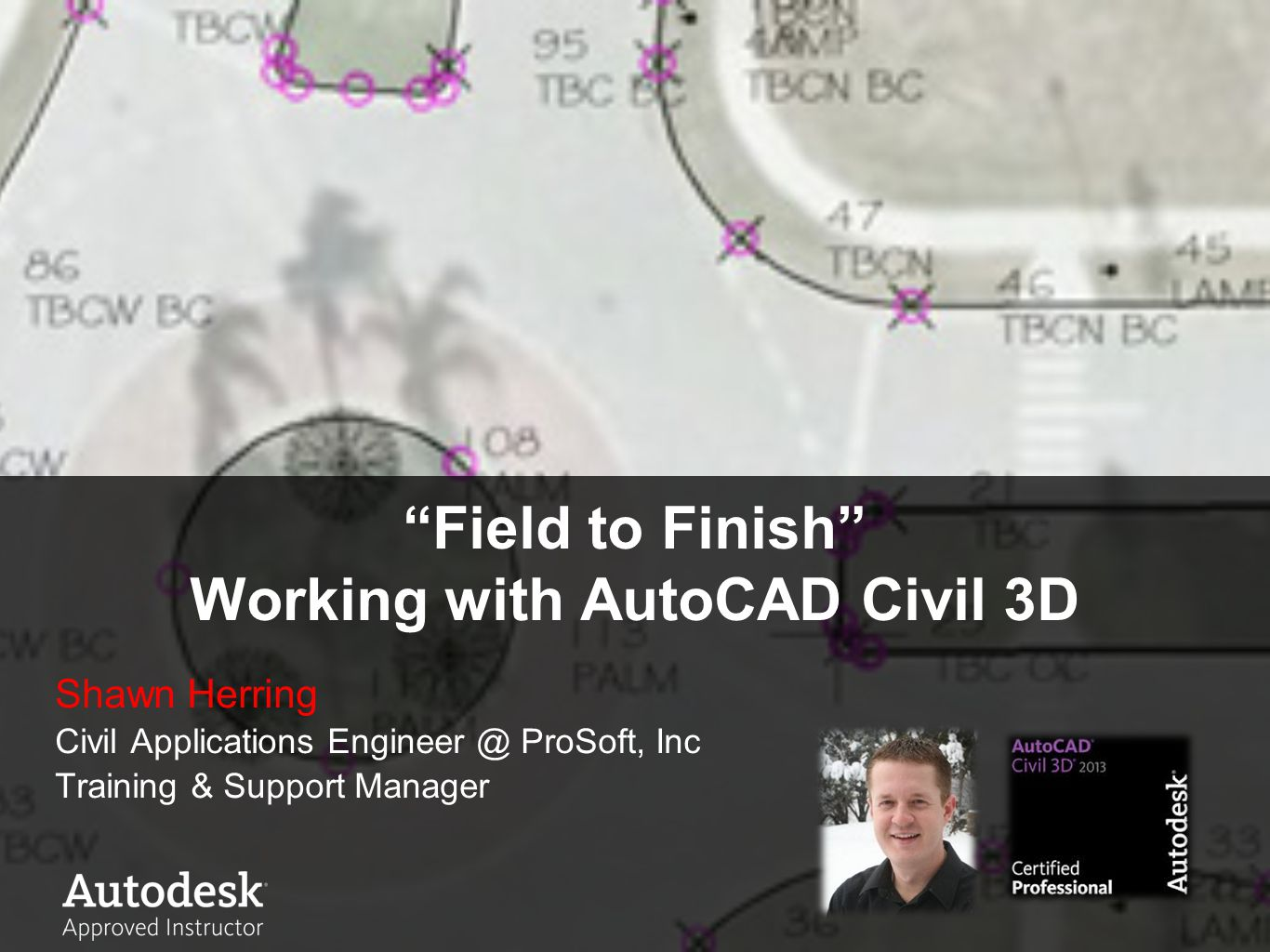 Field to Finish Working with AutoCAD Civil 3D
