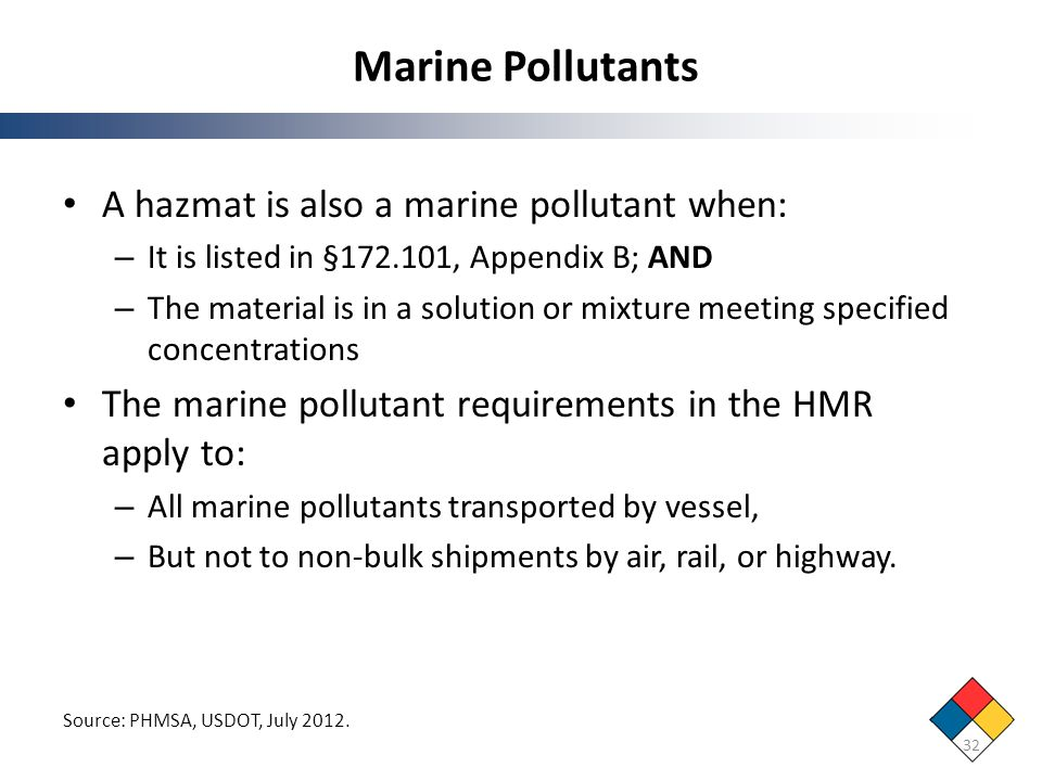 Marine Pollutants A hazmat is also a marine pollutant when:
