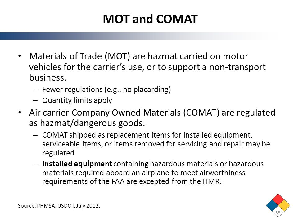 MOT and COMAT Materials of Trade (MOT) are hazmat carried on motor vehicles for the carrier's use, or to support a non-transport business.