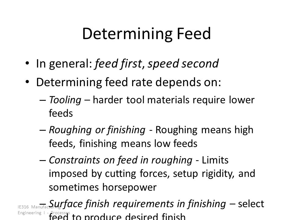 Determining Feed In general: feed first, speed second
