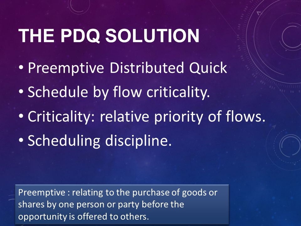 The PDQ Solution Preemptive Distributed Quick