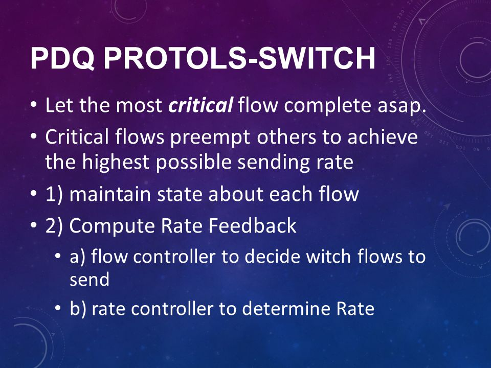 PDQ protols-switch Let the most critical flow complete asap.