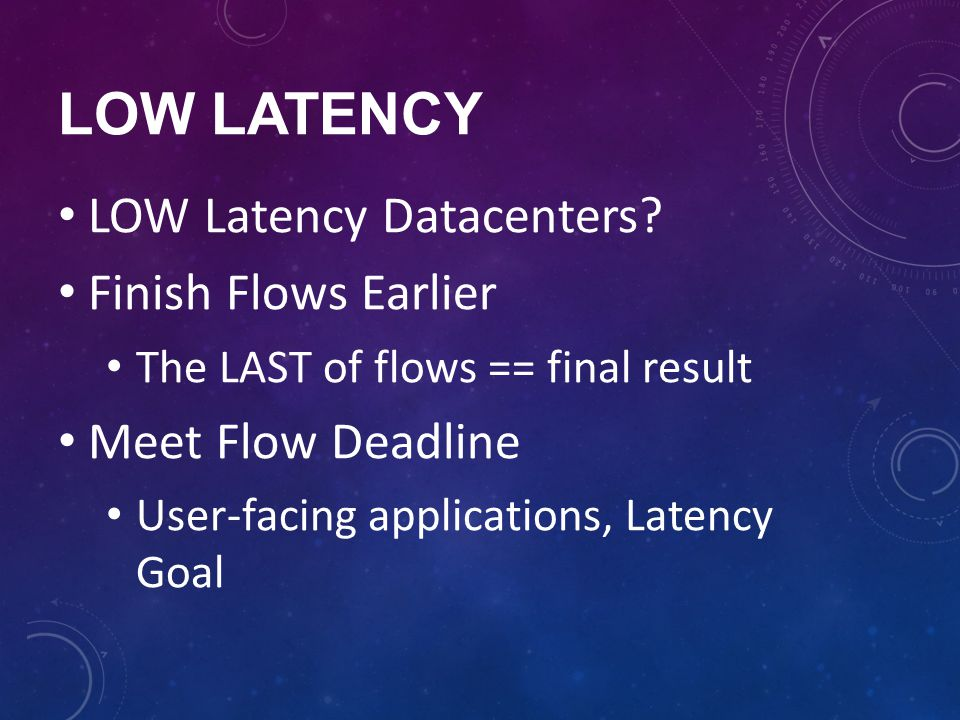 LOW LATENCY LOW Latency Datacenters Finish Flows Earlier