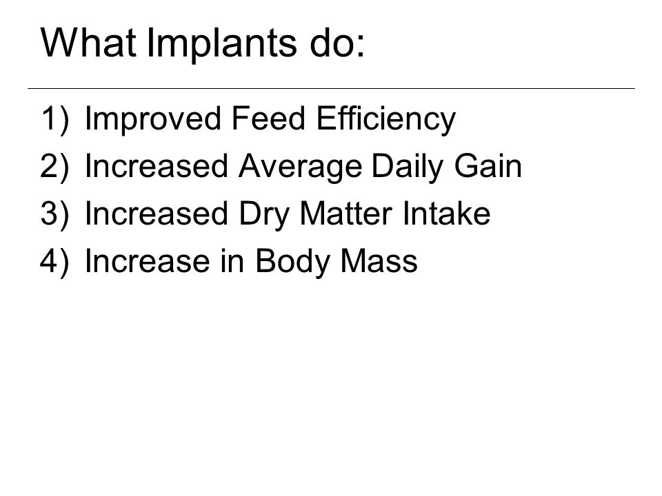 What Implants do: Improved Feed Efficiency
