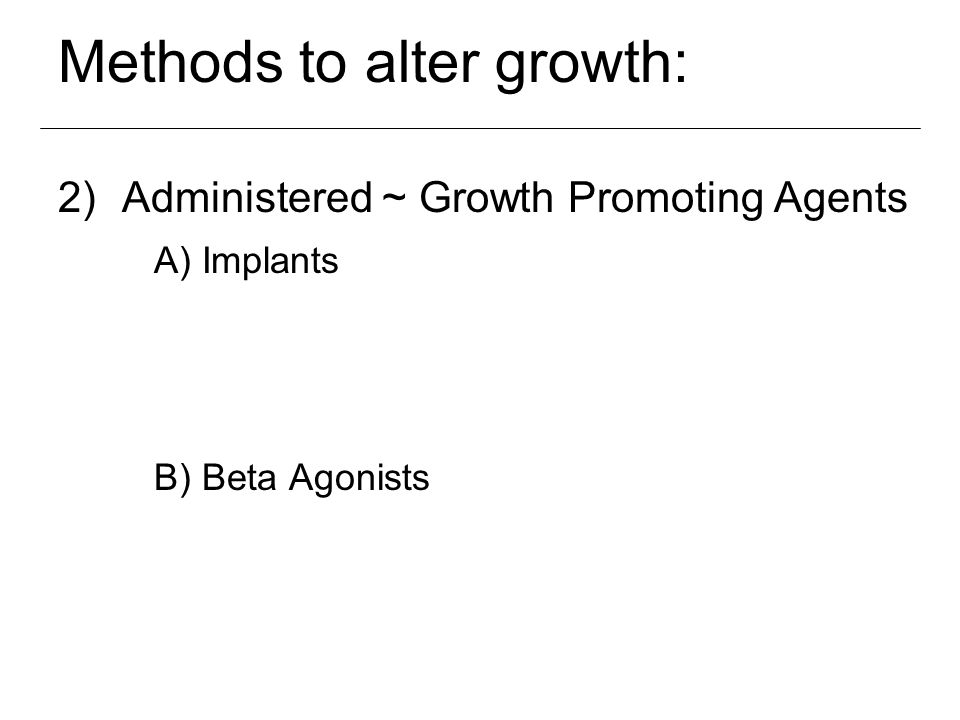 Methods to alter growth: