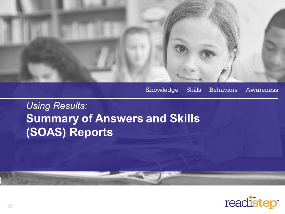Using Results: Summary of Answers and Skills (SOAS) Reports