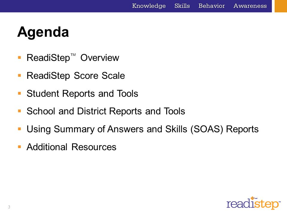 Agenda ReadiStep™ Overview ReadiStep Score Scale