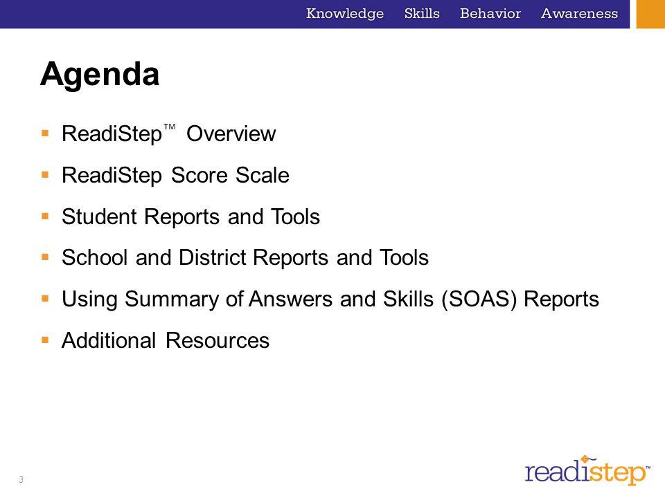 Agenda ReadiStep™ Overview ReadiStep Score Scale