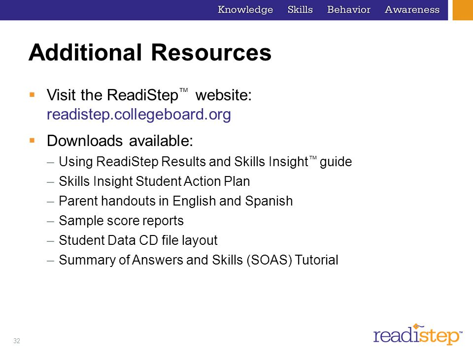 Additional Resources Visit the ReadiStep™ website: readistep.collegeboard.org. Downloads available: