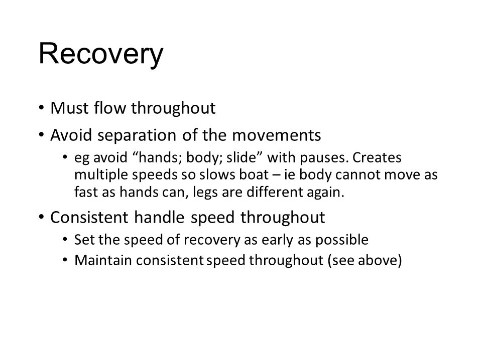 Recovery Must flow throughout Avoid separation of the movements
