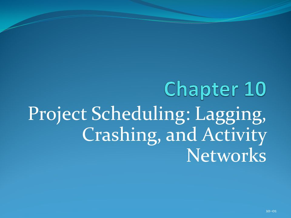 Project Scheduling: Lagging, Crashing, and Activity Networks