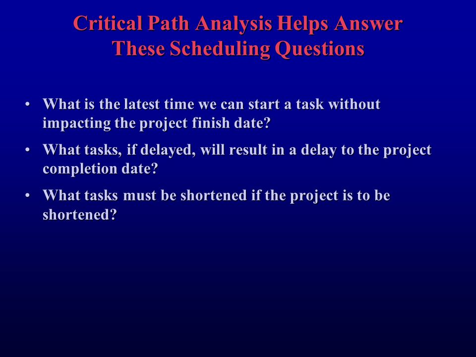 Critical Path Analysis Helps Answer These Scheduling Questions