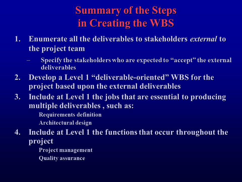 Summary of the Steps in Creating the WBS