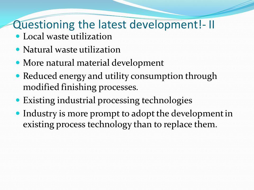 Questioning the latest development!- II