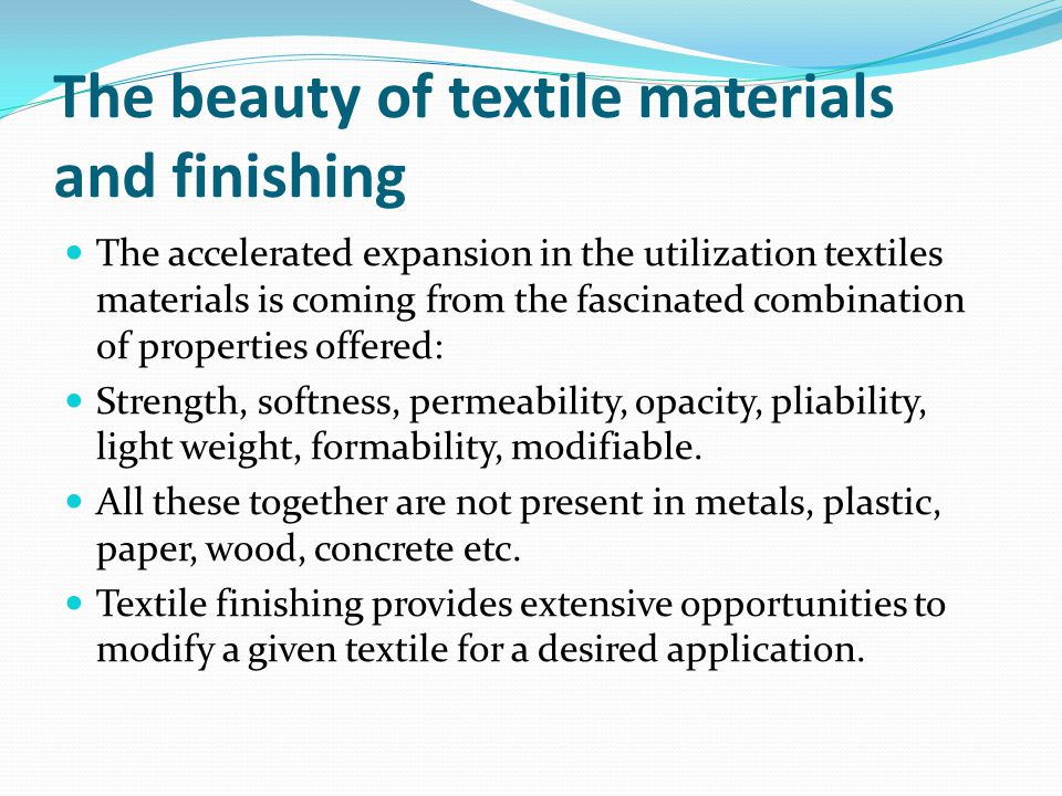 The beauty of textile materials and finishing