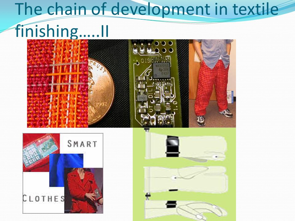 The chain of development in textile finishing…..II