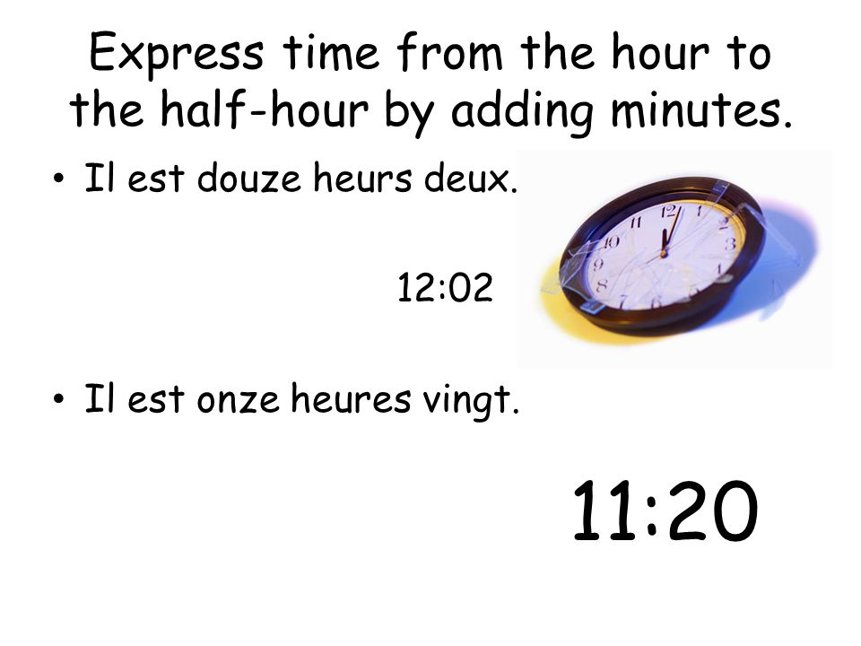 Express time from the hour to the half-hour by adding minutes.