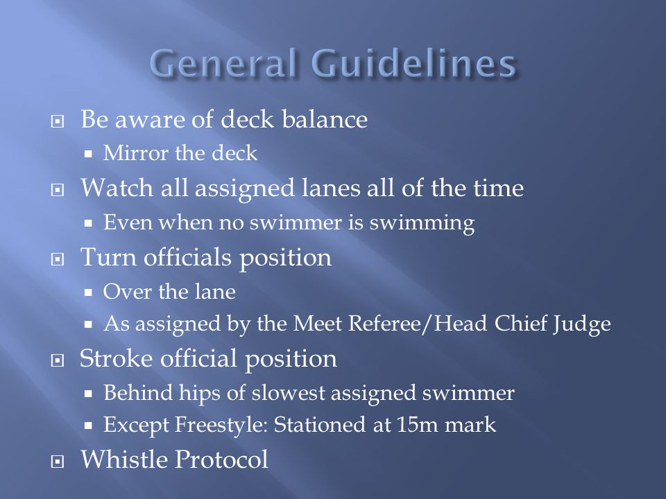 General Guidelines Be aware of deck balance