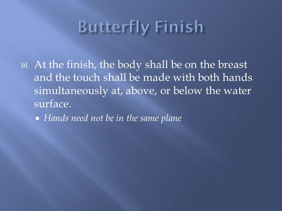 Butterfly Finish