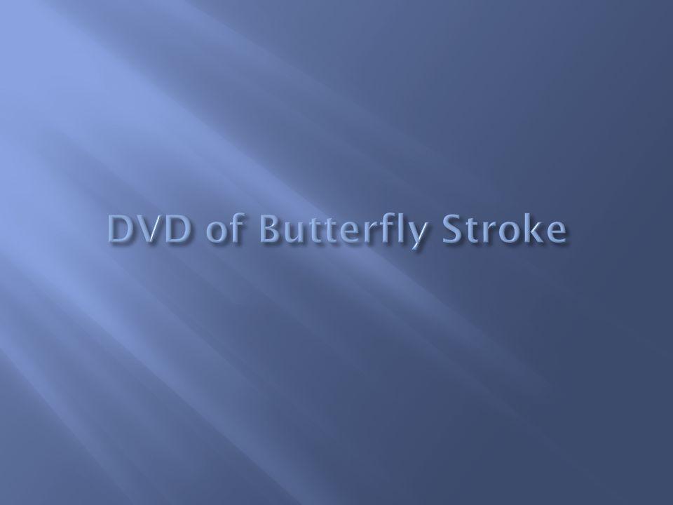 DVD of Butterfly Stroke