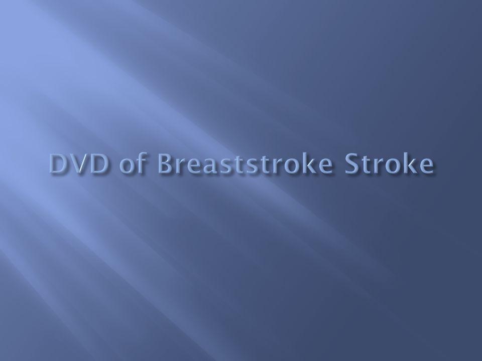 DVD of Breaststroke Stroke