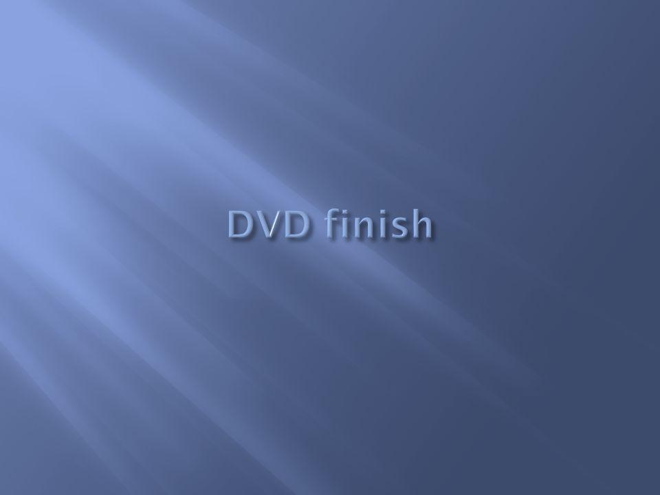 DVD finish