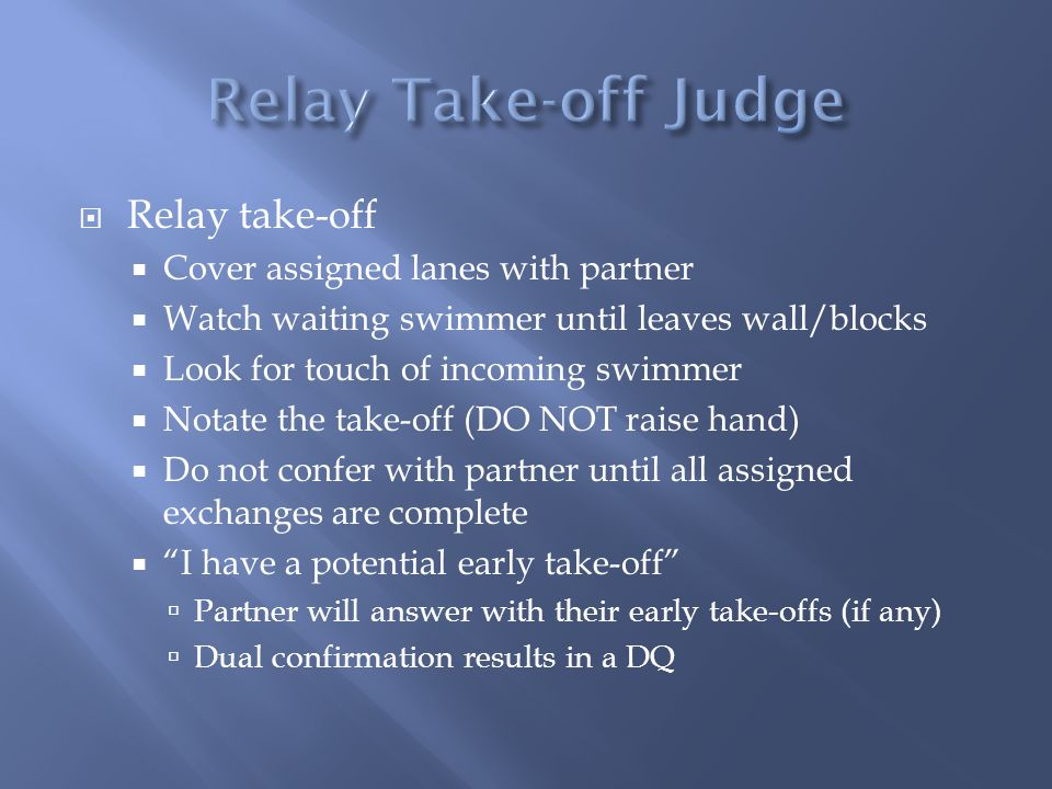 Relay Take-off Judge Relay take-off Cover assigned lanes with partner