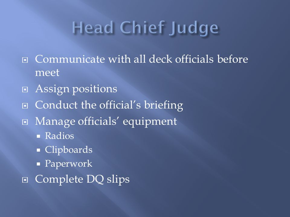 Head Chief Judge Communicate with all deck officials before meet