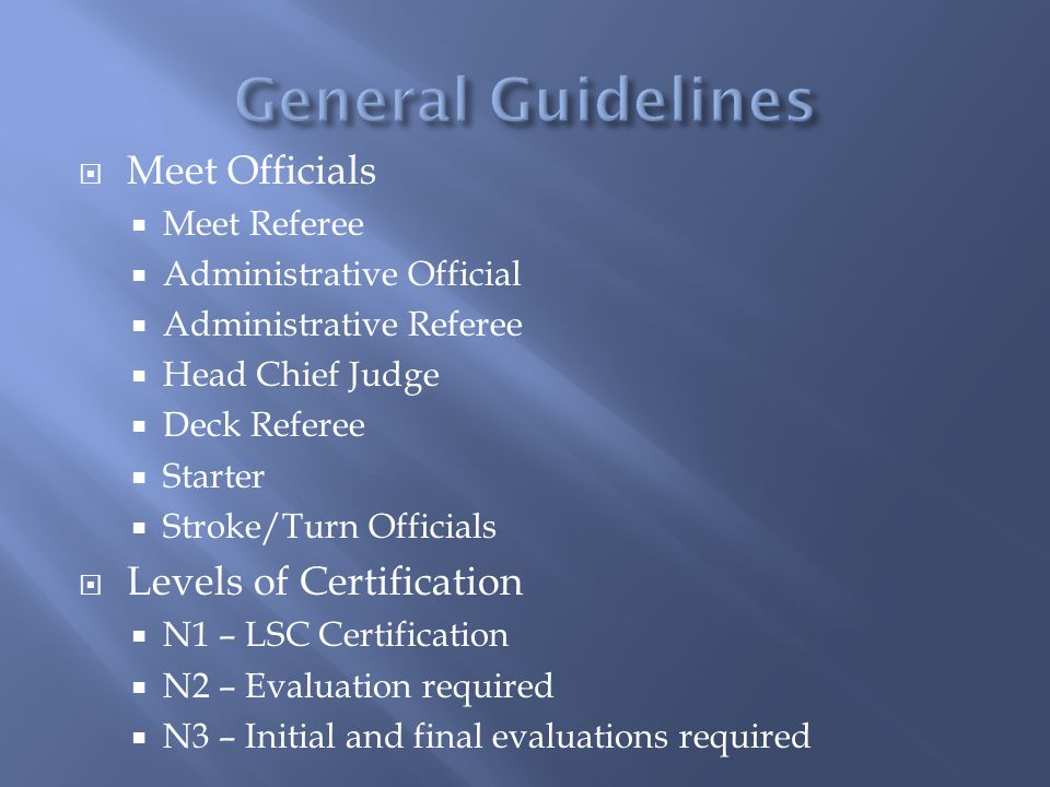 General Guidelines Meet Officials Levels of Certification Meet Referee
