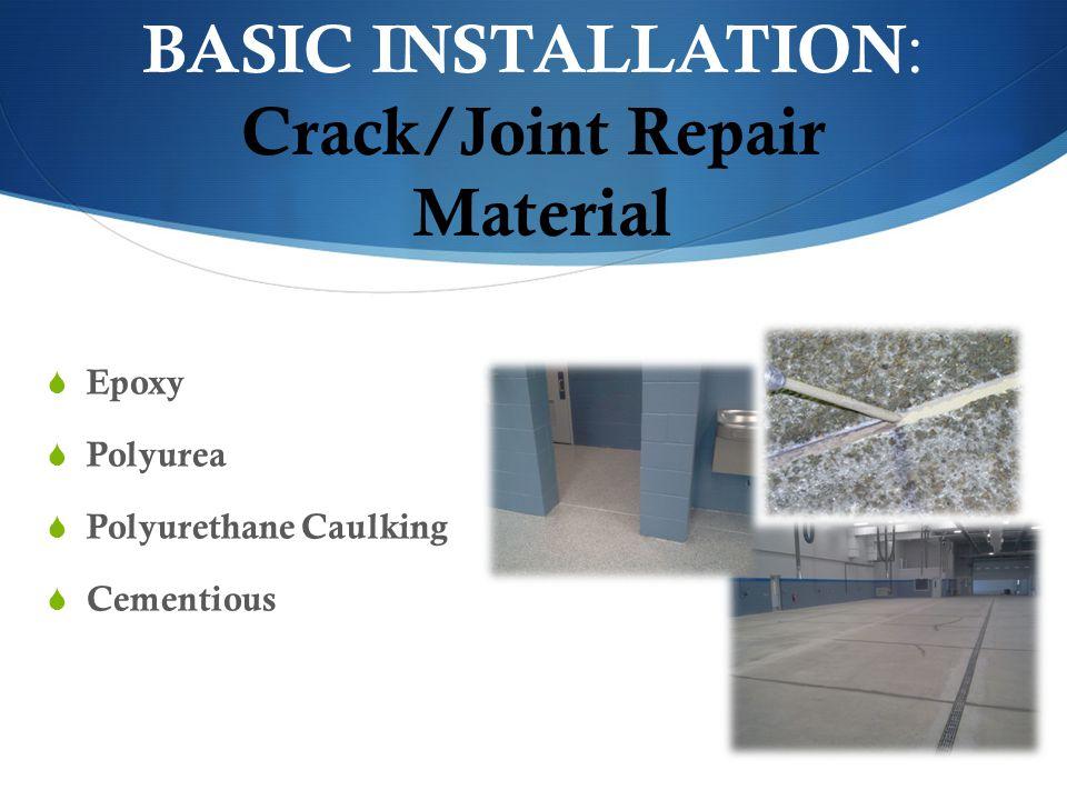 BASIC INSTALLATION: Crack/Joint Repair Material