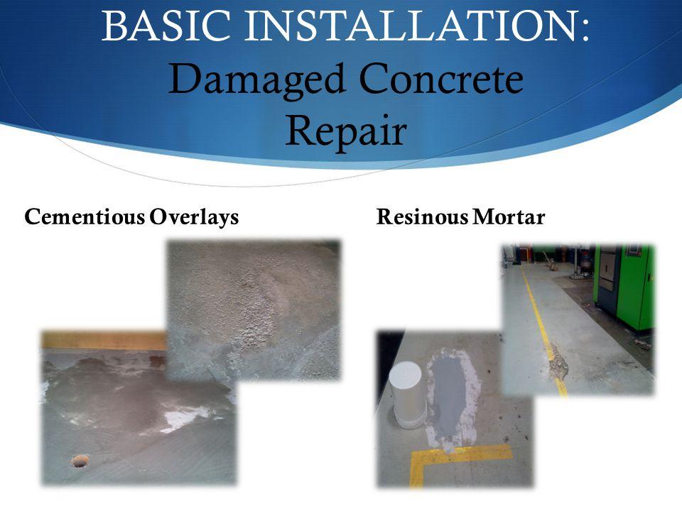 BASIC INSTALLATION: Damaged Concrete Repair